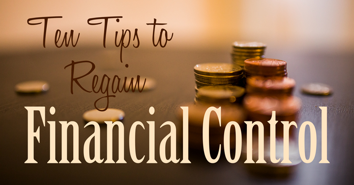 Ten tips to regain financial control