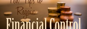 Ten tips to regain financial control | Signature Financial